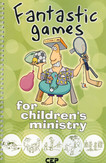 Fantastic Games for children's ministry