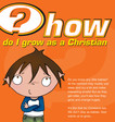 How do I grow as a Christian?