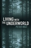 Living with the Underworld