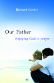 Our Father: Enjoying God in prayer