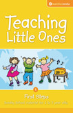 Teaching Little Ones: First Steps