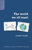 The World We All Want - Leader's Guide (ebook)