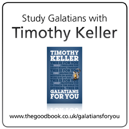 Study Galatians with Tim Keller